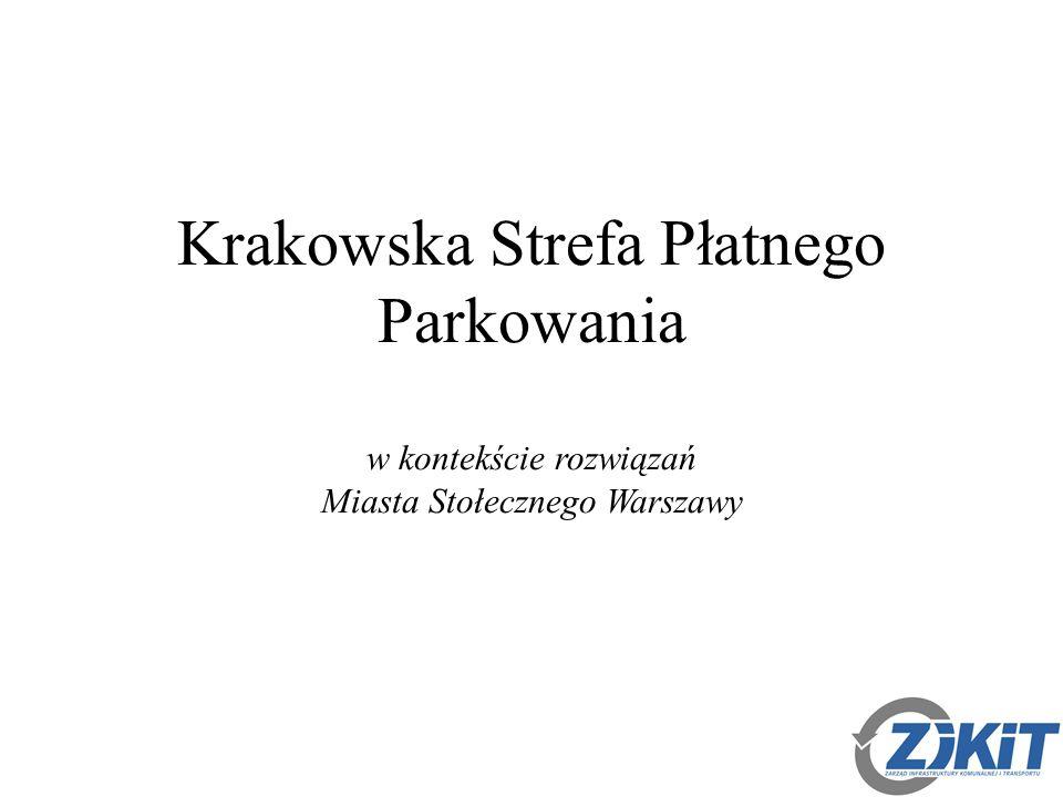 Krakowska Strefa Płatnego Parkowania w kontekście rozwiązań Miasta Stołecznego Warszawy