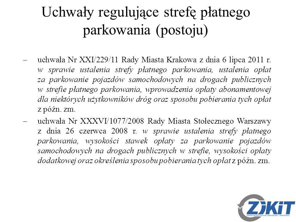 Uchwały regulujące strefę płatnego parkowania (postoju)  uchwała Nr XXI/229/11 Rady Miasta Krakowa z dnia 6 lipca 2011 r.