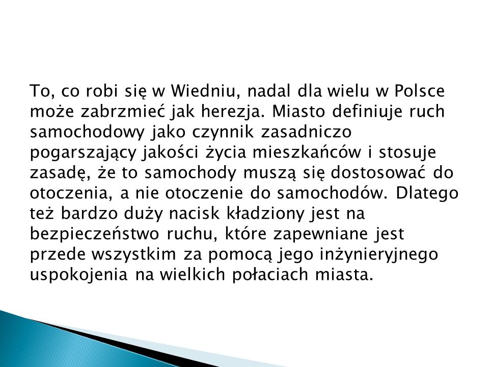 To, co robi się w Wiedniu, nadal dla wielu w Polsce może zabrzmieć jak herezja.