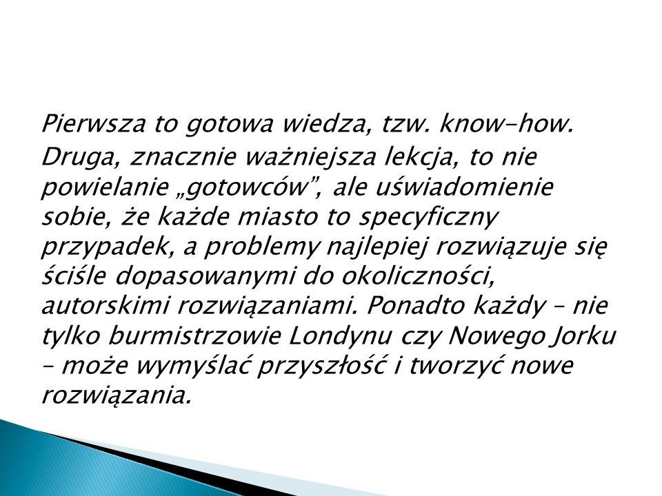 Pierwsza to gotowa wiedza, tzw.know-how.