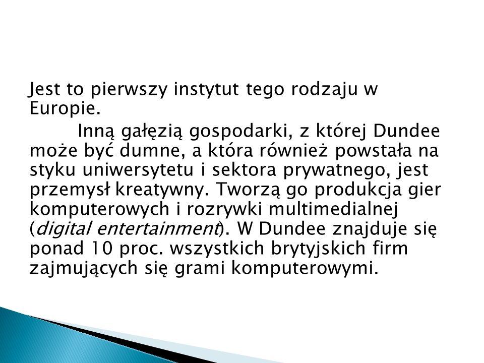 Jest to pierwszy instytut tego rodzaju w Europie.