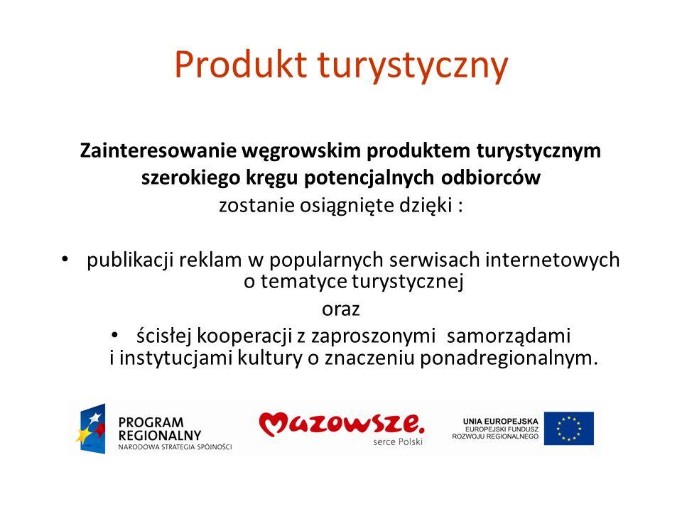 Produkt turystyczny Zainteresowanie węgrowskim produktem turystycznym szerokiego kręgu potencjalnych odbiorców zostanie osiągnięte dzięki : publikacji reklam w popularnych serwisach internetowych o tematyce turystycznej oraz ścisłej kooperacji z zaproszonymi samorządami i instytucjami kultury o znaczeniu ponadregionalnym.