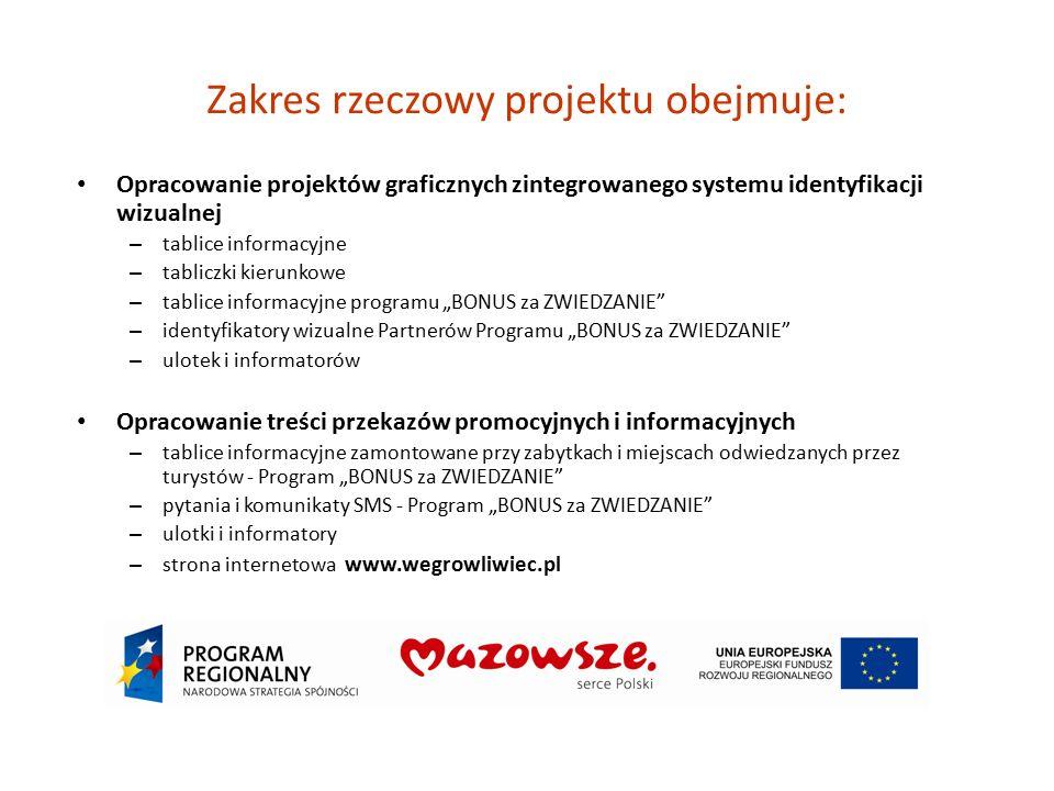 Zakres rzeczowy projektu obejmuje: Opracowanie projektów graficznych zintegrowanego systemu identyfikacji wizualnej – tablice informacyjne – tabliczki