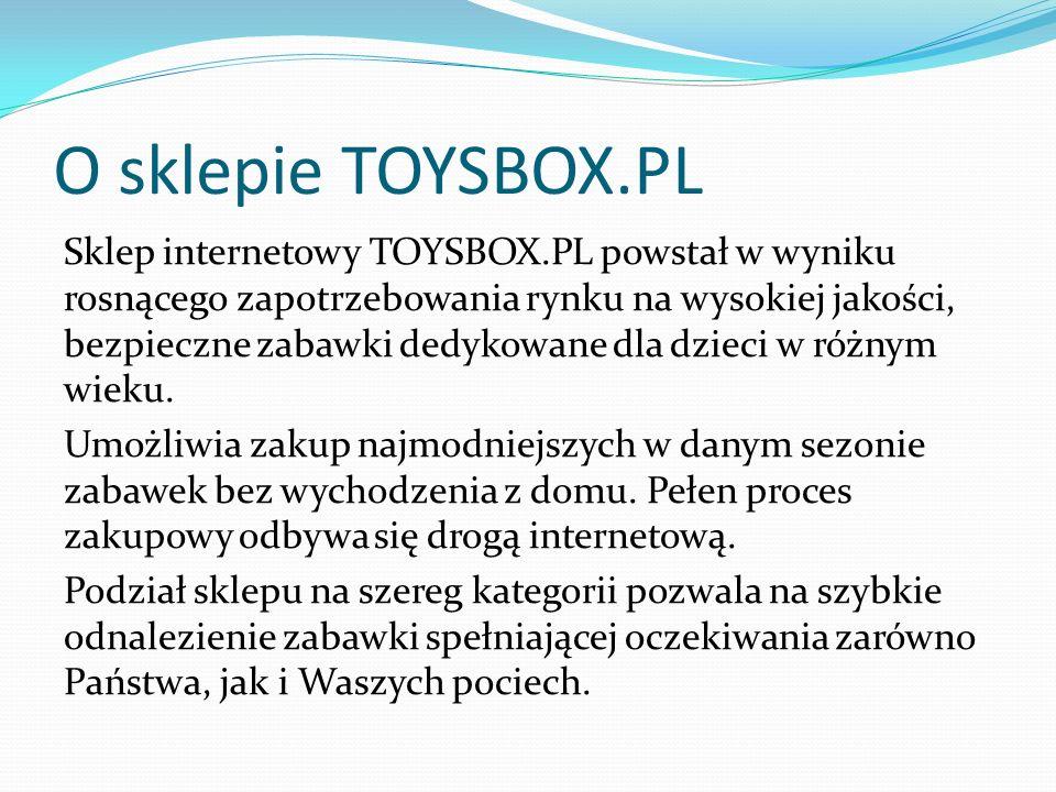 O sklepie TOYSBOX.PL Sklep internetowy TOYSBOX.PL powstał w wyniku rosnącego zapotrzebowania rynku na wysokiej jakości, bezpieczne zabawki dedykowane dla dzieci w różnym wieku.