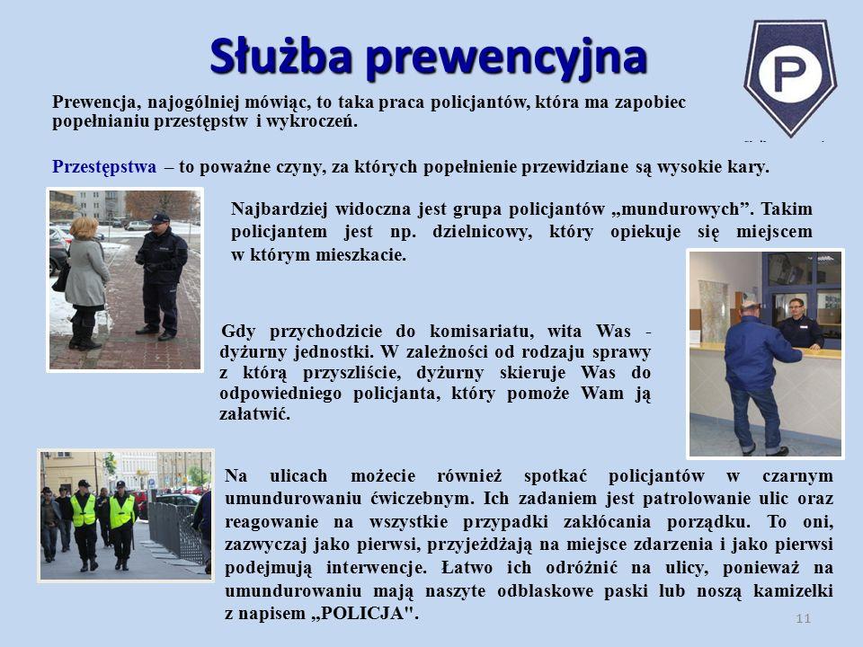 Służba prewencyjna Prewencja, najogólniej mówiąc, to taka praca policjantów, która ma zapobiec popełnianiu przestępstw i wykroczeń. Przestępstwa – to