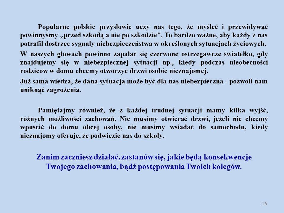 """Popularne polskie przysłowie uczy nas tego, że myśleć i przewidywać powinnyśmy """"przed szkodą a nie po szkodzie"""