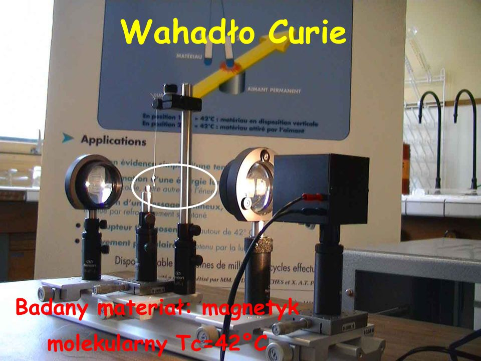 Wahadło Curie Badany materiał: magnetyk molekularny Tc=42°C