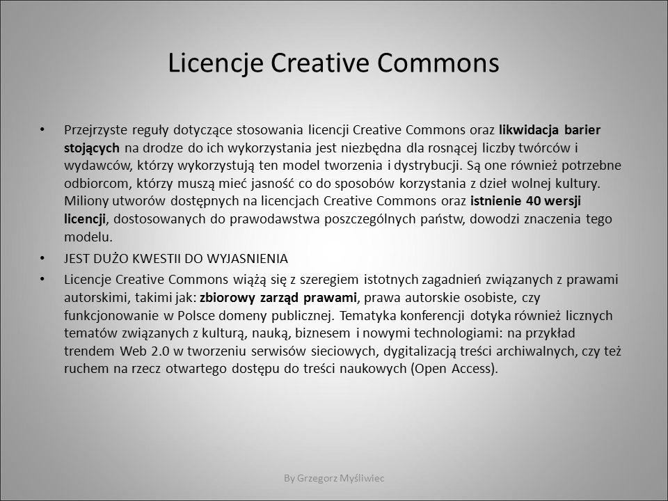 Licencje Creative Commons Przejrzyste reguły dotyczące stosowania licencji Creative Commons oraz likwidacja barier stojących na drodze do ich wykorzystania jest niezbędna dla rosnącej liczby twórców i wydawców, którzy wykorzystują ten model tworzenia i dystrybucji.