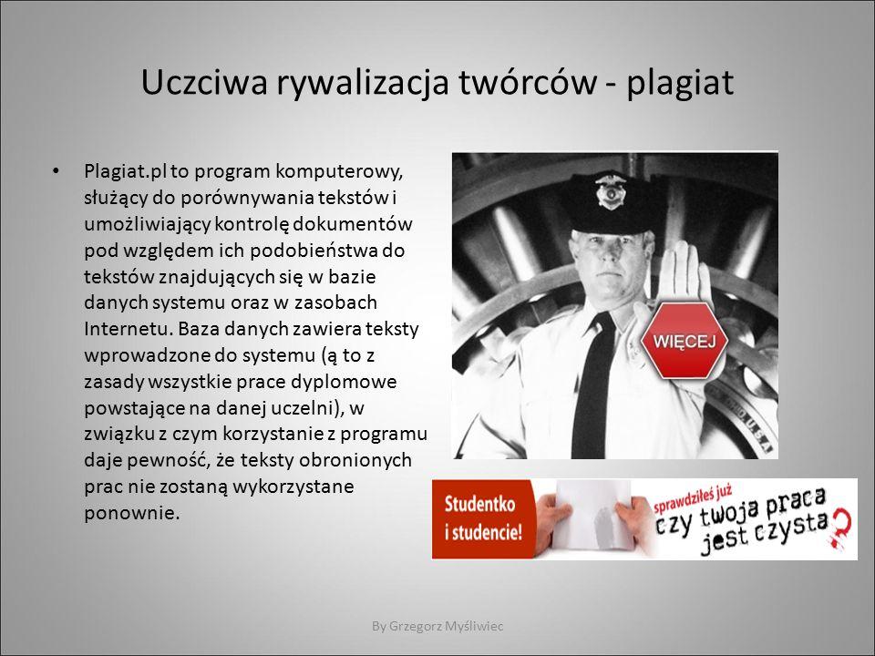 Uczciwa rywalizacja twórców - plagiat Plagiat.pl to program komputerowy, służący do porównywania tekstów i umożliwiający kontrolę dokumentów pod względem ich podobieństwa do tekstów znajdujących się w bazie danych systemu oraz w zasobach Internetu.