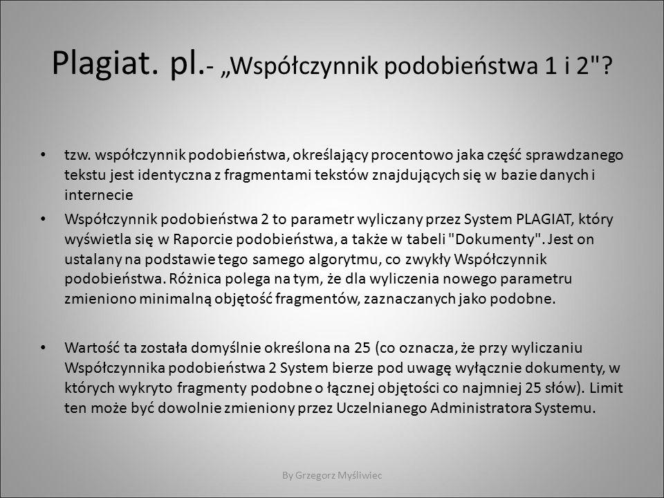 """Plagiat. pl. - """"Współczynnik podobieństwa 1 i 2 ."""