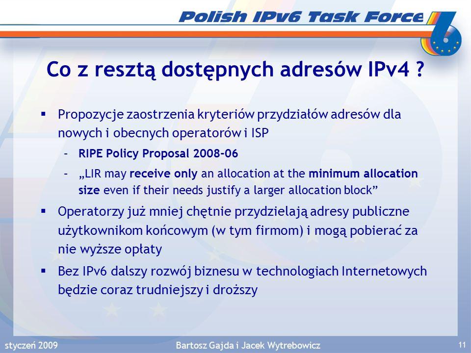 styczeń 2009Bartosz Gajda i Jacek Wytrebowicz 11 Co z resztą dostępnych adresów IPv4 .