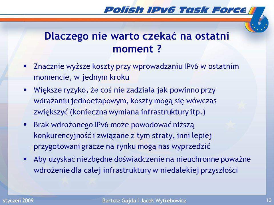 styczeń 2009Bartosz Gajda i Jacek Wytrebowicz 13 Dlaczego nie warto czekać na ostatni moment .