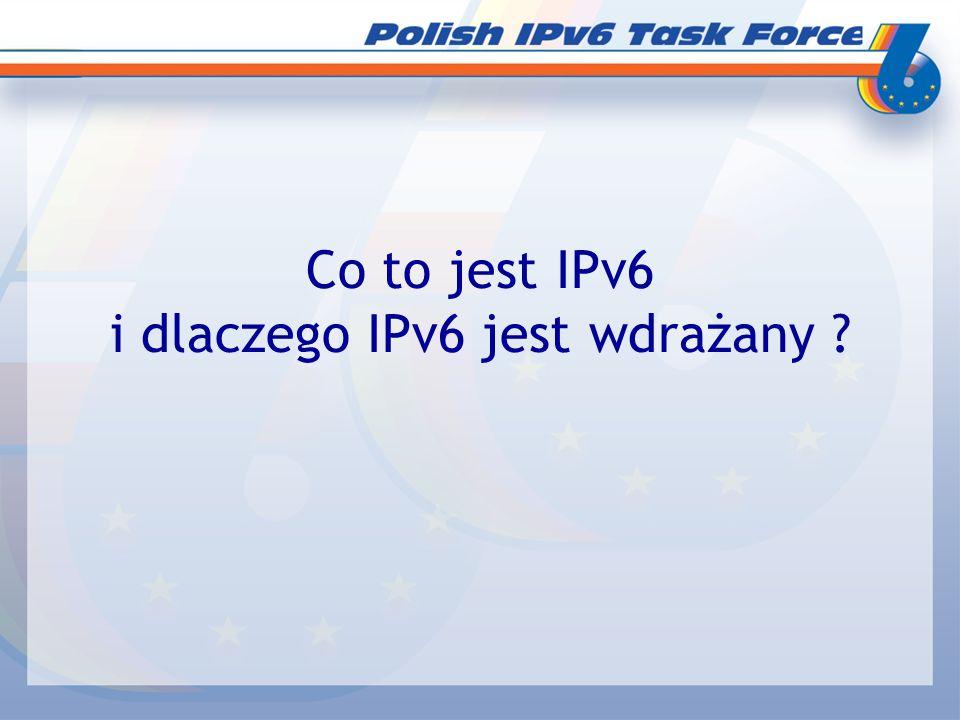 Co to jest IPv6 i dlaczego IPv6 jest wdrażany ?
