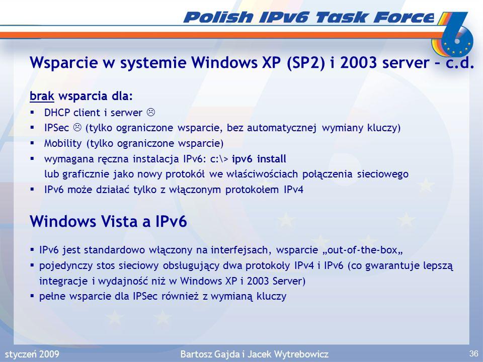 styczeń 2009Bartosz Gajda i Jacek Wytrebowicz 36 Wsparcie w systemie Windows XP (SP2) i 2003 server – c.d.