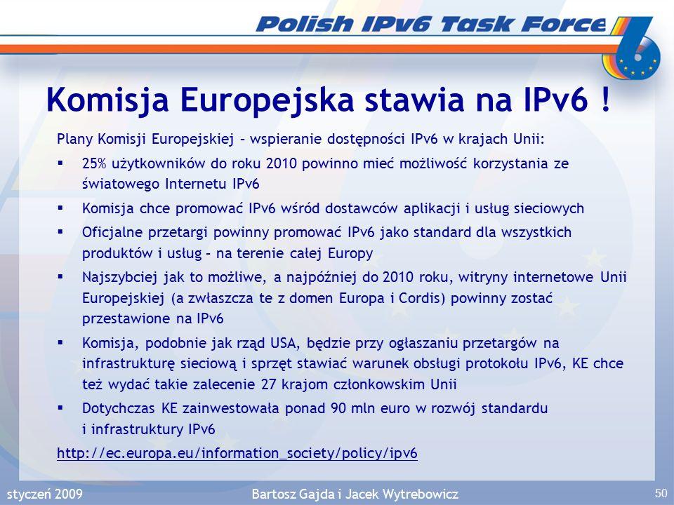 styczeń 2009Bartosz Gajda i Jacek Wytrebowicz 50 Komisja Europejska stawia na IPv6 .