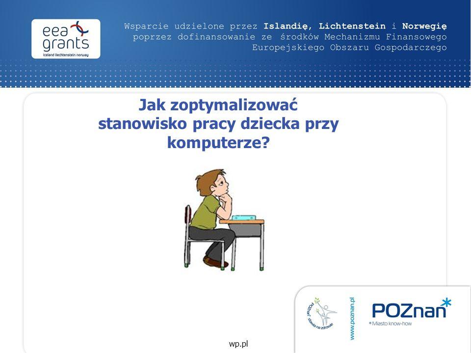 Jak zoptymalizować stanowisko pracy dziecka przy komputerze wp.pl