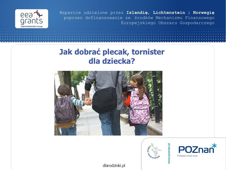 Jak dobrać plecak, tornister dla dziecka dlarodzinki.pl