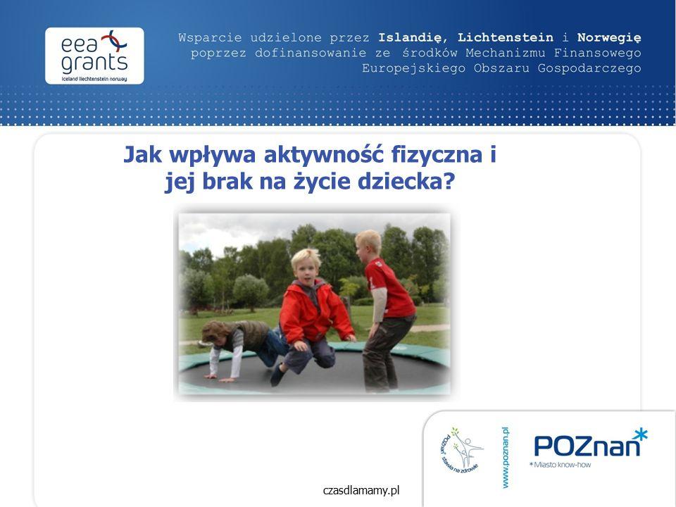 Jak wpływa aktywność fizyczna i jej brak na życie dziecka czasdlamamy.pl