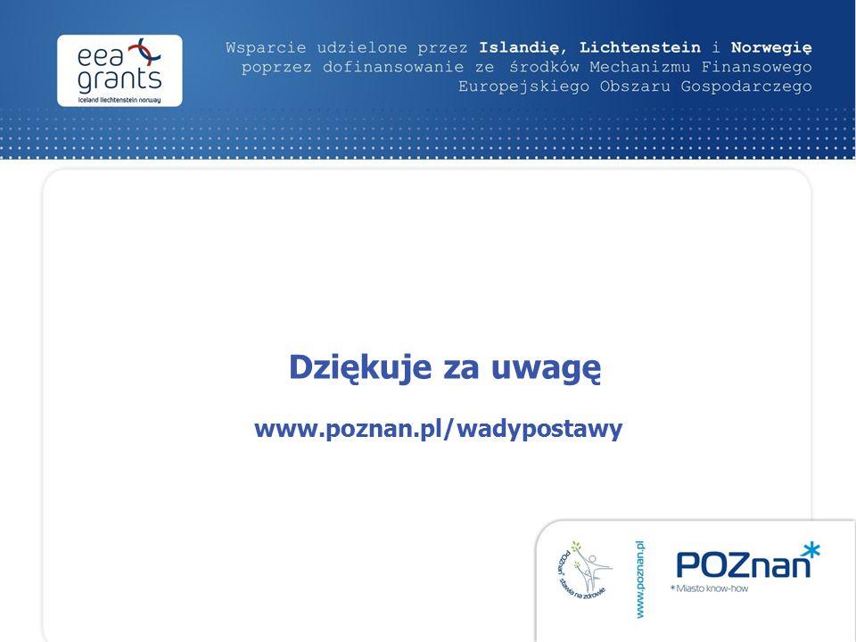 www.poznan.pl/wadypostawy Dziękuje za uwagę