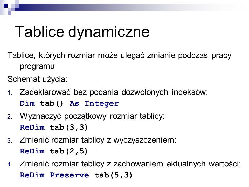 Tablice dynamiczne Tablice, których rozmiar może ulegać zmianie podczas pracy programu Schemat użycia: 1.