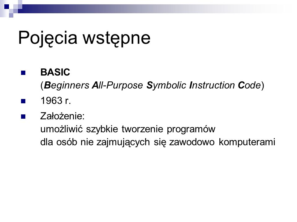 Pojęcia wstępne BASIC (Beginners All-Purpose Symbolic Instruction Code) 1963 r.