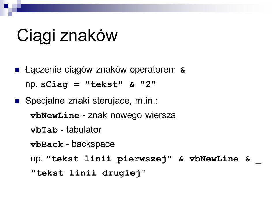 Ciągi znaków Łączenie ciągów znaków operatorem & np.