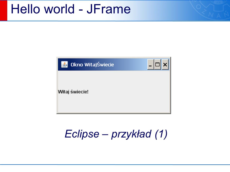 Hello world - JFrame Eclipse – przykład (1)