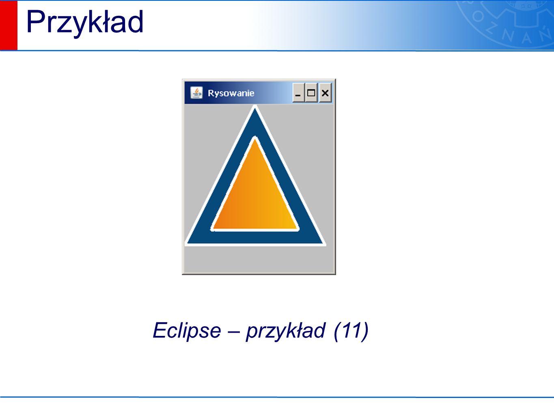 Przykład Eclipse – przykład (11)