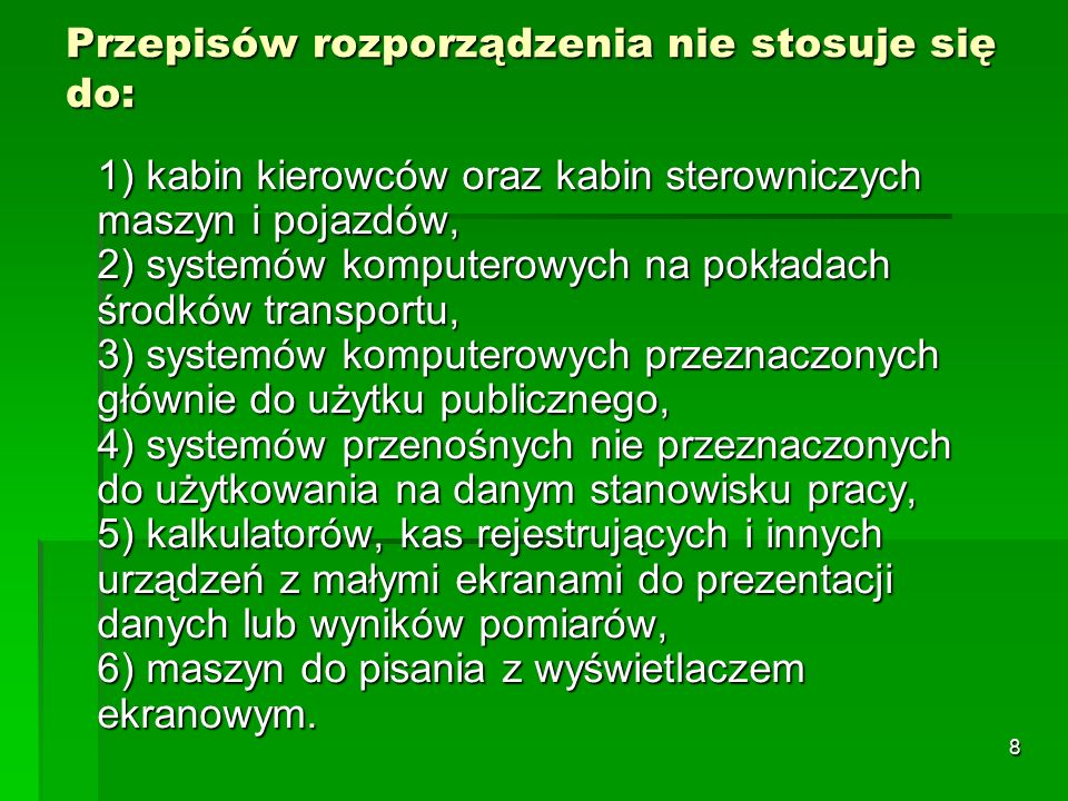 7 Regulacje prawne dotyczące pracy biurowej W polskim prawie warunki pracy biurowej są regulowane przez:  - Rozporządzenie Ministra Pracy i Polityki Socjalnej z dnia 1 grudnia 1998 roku w sprawie bezpieczeństwa i higieny pracy na stanowiskach wyposażonych w monitory ekranowe (Dz.