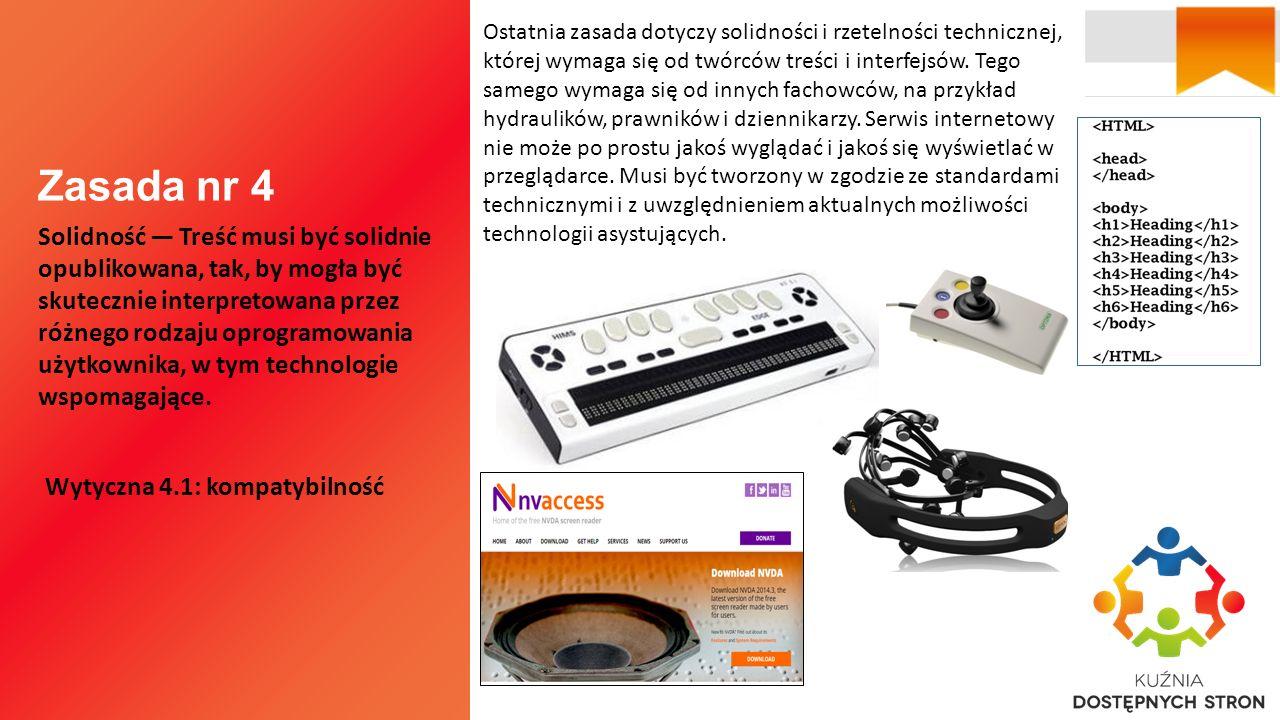 Ostatnia zasada dotyczy solidności i rzetelności technicznej, której wymaga się od twórców treści i interfejsów.