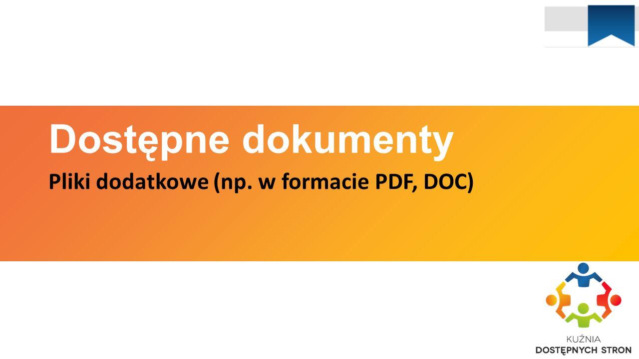 Dostępne dokumenty Pliki dodatkowe (np. w formacie PDF, DOC)