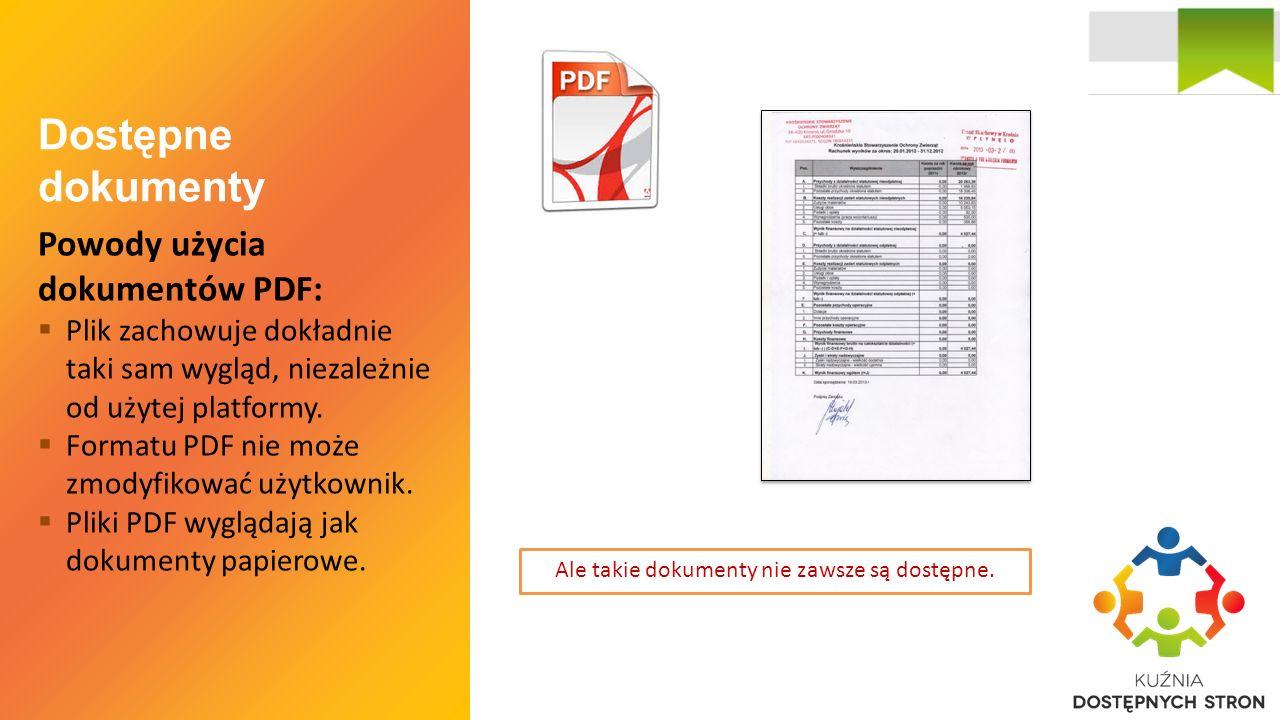 Dostępne dokumenty Powody użycia dokumentów PDF:  Plik zachowuje dokładnie taki sam wygląd, niezależnie od użytej platformy.