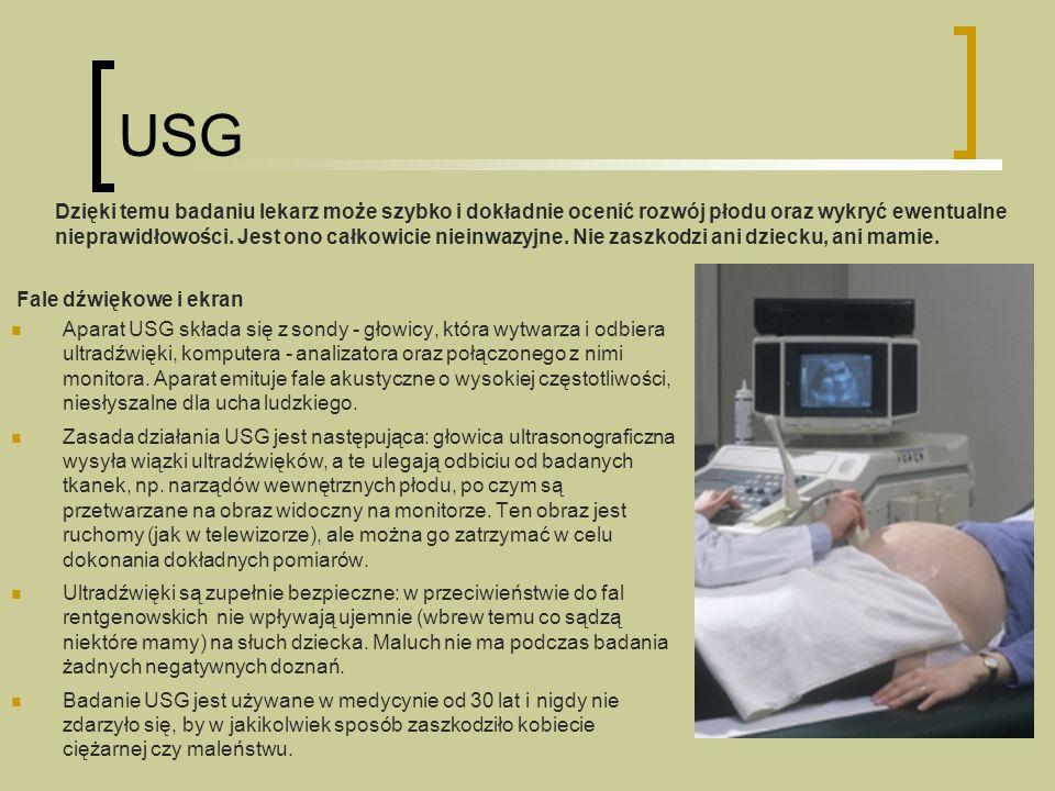USG Fale dźwiękowe i ekran Aparat USG składa się z sondy - głowicy, która wytwarza i odbiera ultradźwięki, komputera - analizatora oraz połączonego z nimi monitora.