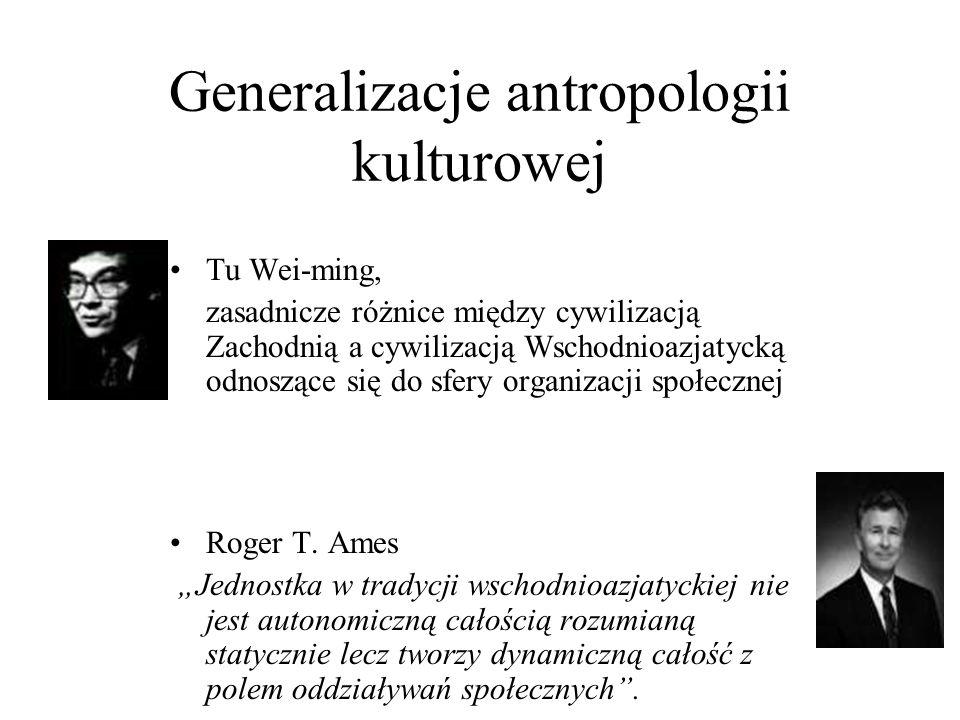 Generalizacje antropologii kulturowej Tu Wei-ming, zasadnicze różnice między cywilizacją Zachodnią a cywilizacją Wschodnioazjatycką odnoszące się do sfery organizacji społecznej Roger T.