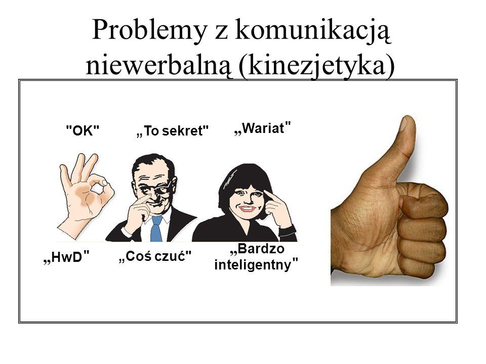 """OK """" HwD """"To sekret """"Coś czuć """" Wariat """" Bardzo inteligentny Problemy z komunikacją niewerbalną (kinezjetyka)"""