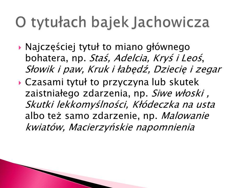  Ciekawostką jest, że Jachowicz bardzo często stosował dwukropki i średniki.
