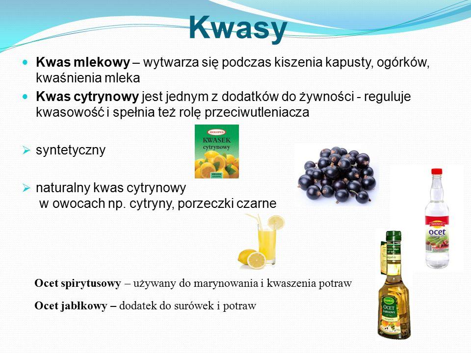 Kwasy Kwas mlekowy – wytwarza się podczas kiszenia kapusty, ogórków, kwaśnienia mleka Kwas cytrynowy jest jednym z dodatków do żywności - reguluje kwa