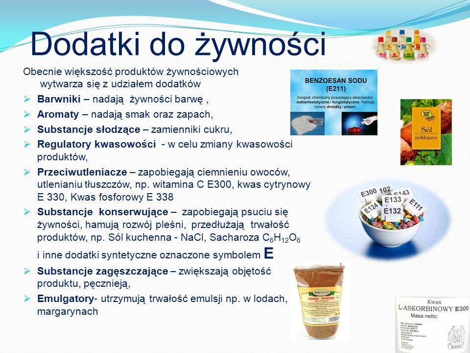 Dodatki do żywności Obecnie większość produktów żywnościowych wytwarza się z udziałem dodatków  Barwniki – nadają żywności barwę,  Aromaty – nadają