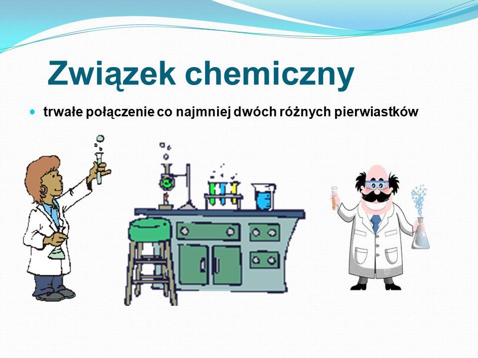 Związek chemiczny trwałe połączenie co najmniej dwóch różnych pierwiastków