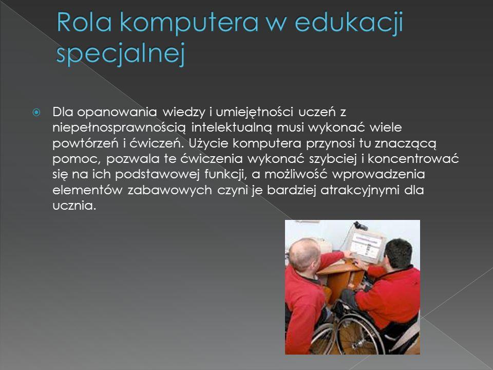  Dla opanowania wiedzy i umiejętności uczeń z niepełnosprawnością intelektualną musi wykonać wiele powtórzeń i ćwiczeń.