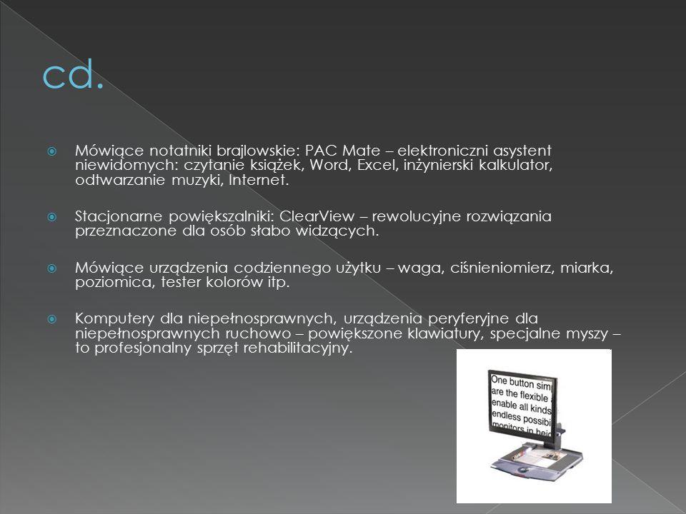  Mówiące notatniki brajlowskie: PAC Mate – elektroniczni asystent niewidomych: czytanie książek, Word, Excel, inżynierski kalkulator, odtwarzanie muzyki, Internet.
