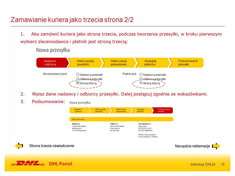 15Instrukcja DHL24 Zamawianie kuriera jako trzecia strona 2/2