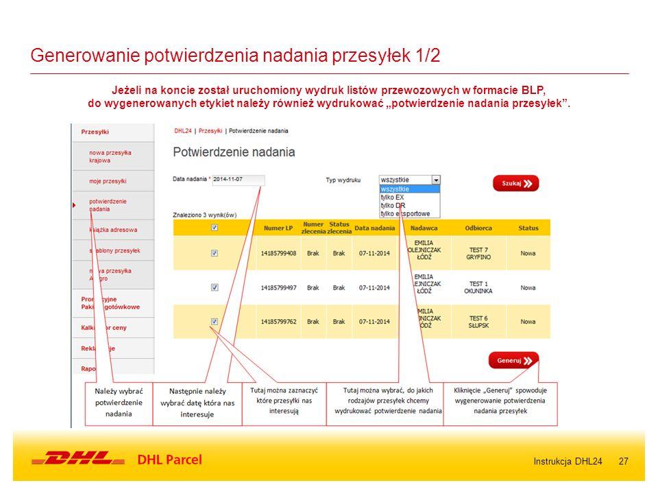 """27 Generowanie potwierdzenia nadania przesyłek 1/2 Jeżeli na koncie został uruchomiony wydruk listów przewozowych w formacie BLP, do wygenerowanych etykiet należy również wydrukować """"potwierdzenie nadania przesyłek ."""
