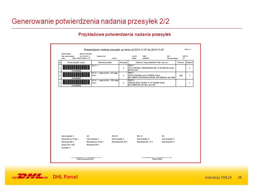 28 Generowanie potwierdzenia nadania przesyłek 2/2 Przykładowe potwierdzenia nadania przesyłek Instrukcja DHL24