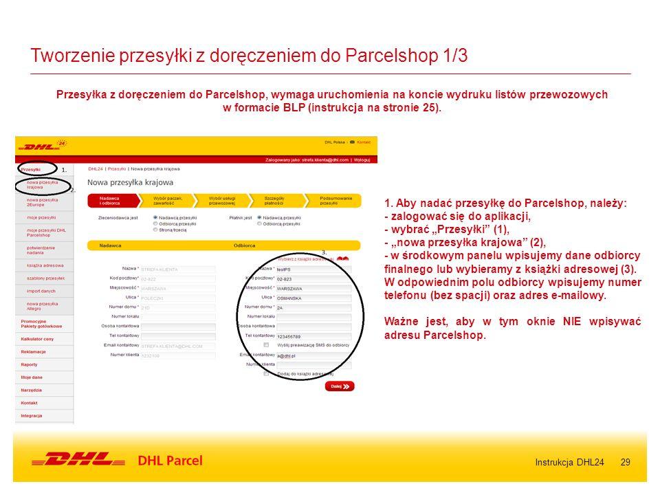 """29 Tworzenie przesyłki z doręczeniem do Parcelshop 1/3 1. Aby nadać przesyłkę do Parcelshop, należy: - zalogować się do aplikacji, - wybrać """"Przesyłki"""