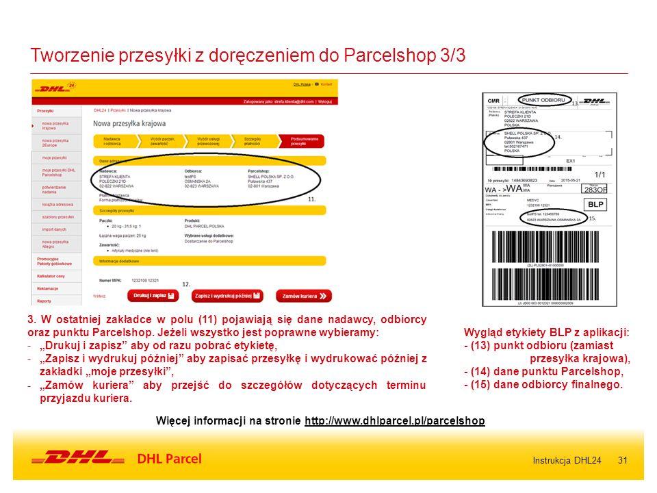 31 Tworzenie przesyłki z doręczeniem do Parcelshop 3/3 3. W ostatniej zakładce w polu (11) pojawiają się dane nadawcy, odbiorcy oraz punktu Parcelshop