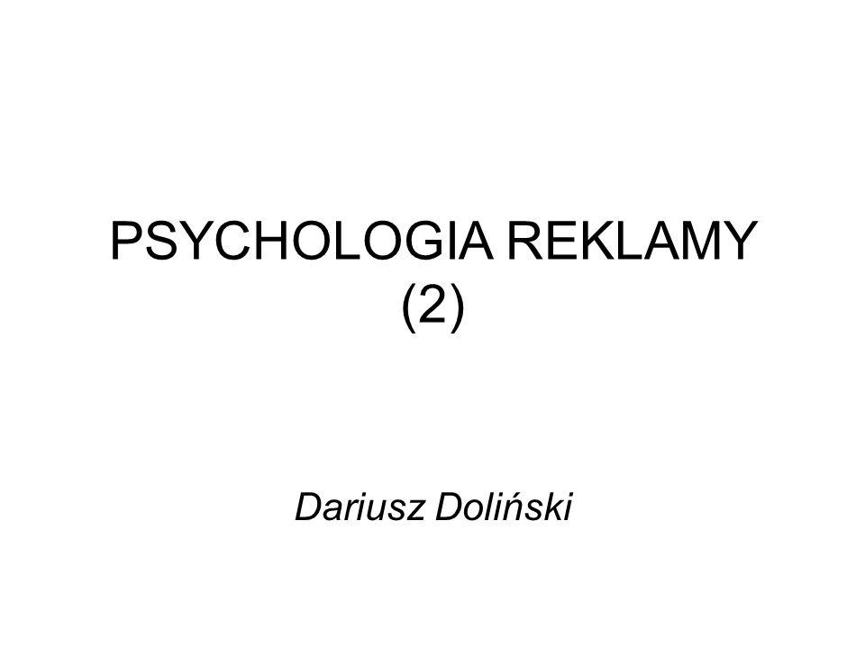 PSYCHOLOGIA REKLAMY (2) Dariusz Doliński