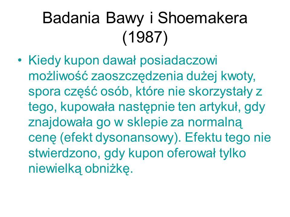 Badania Bawy i Shoemakera (1987) Kiedy kupon dawał posiadaczowi możliwość zaoszczędzenia dużej kwoty, spora część osób, które nie skorzystały z tego,