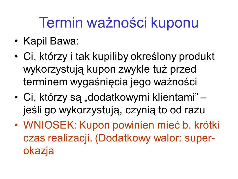 Termin ważności kuponu Kapil Bawa: Ci, którzy i tak kupiliby określony produkt wykorzystują kupon zwykle tuż przed terminem wygaśnięcia jego ważności