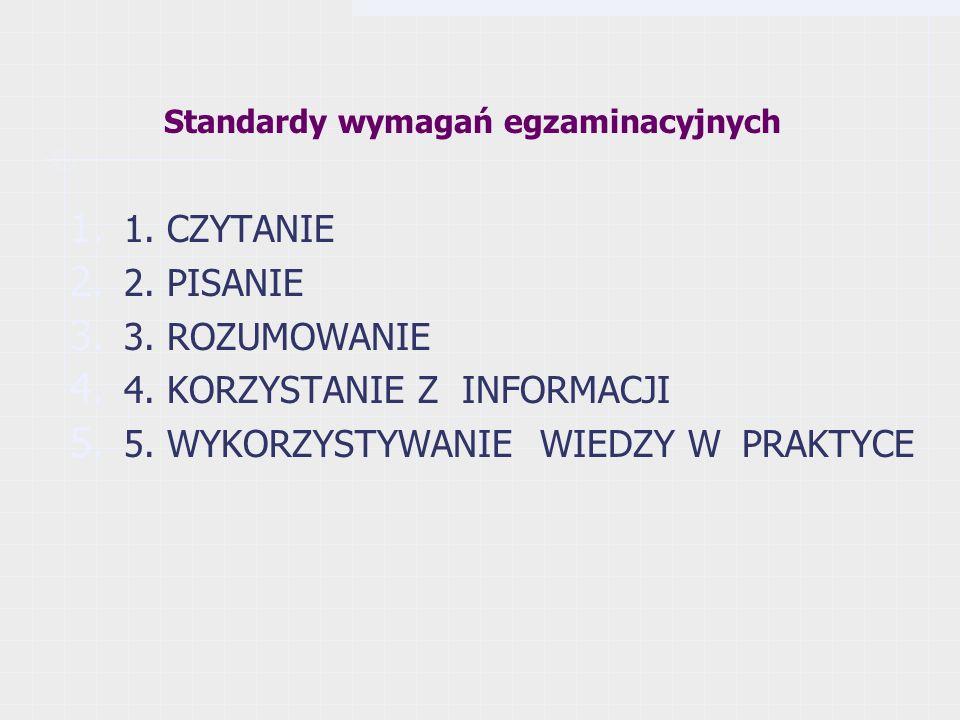 Standardy wymagań egzaminacyjnych 1. 1. CZYTANIE 2.